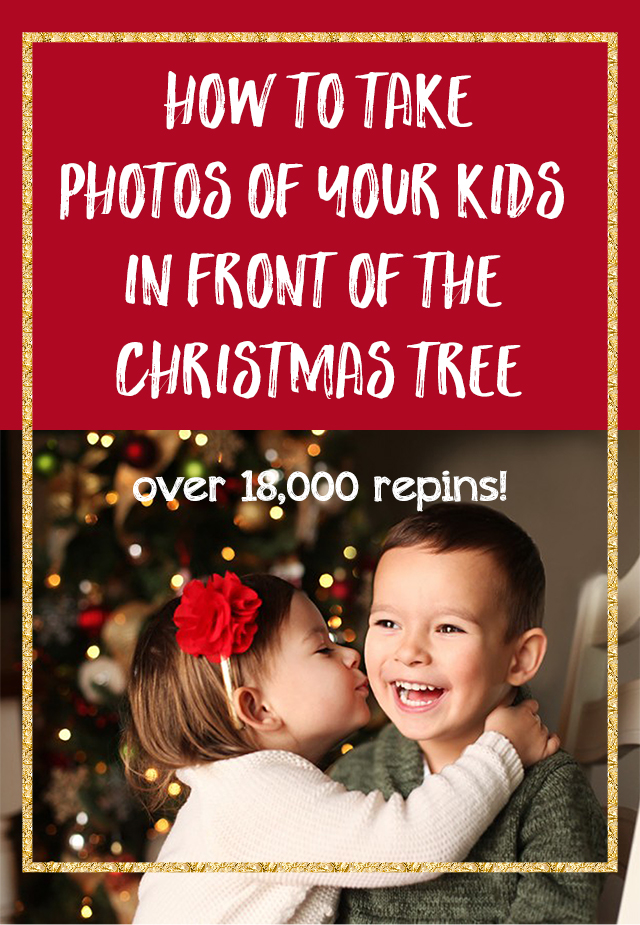 How to Take Photos of Your Kids in Front of the Christmas Tree ...