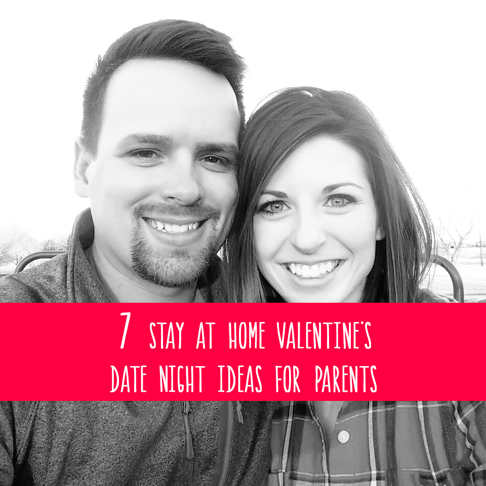 Stay At Home Valentine S Date Night Ideas For Parents Becky