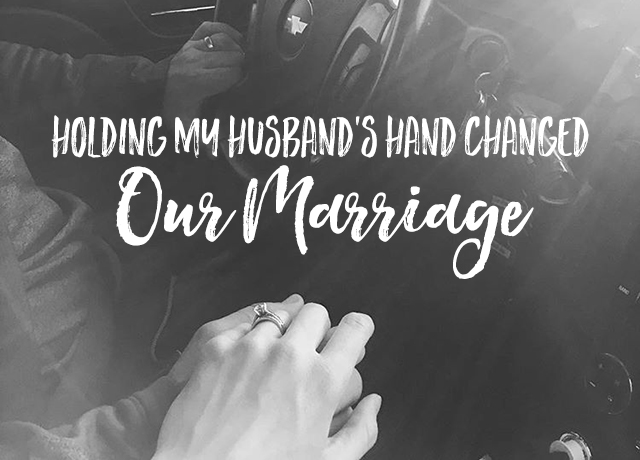 Holding My Husband's Hand Changed Our Marriage