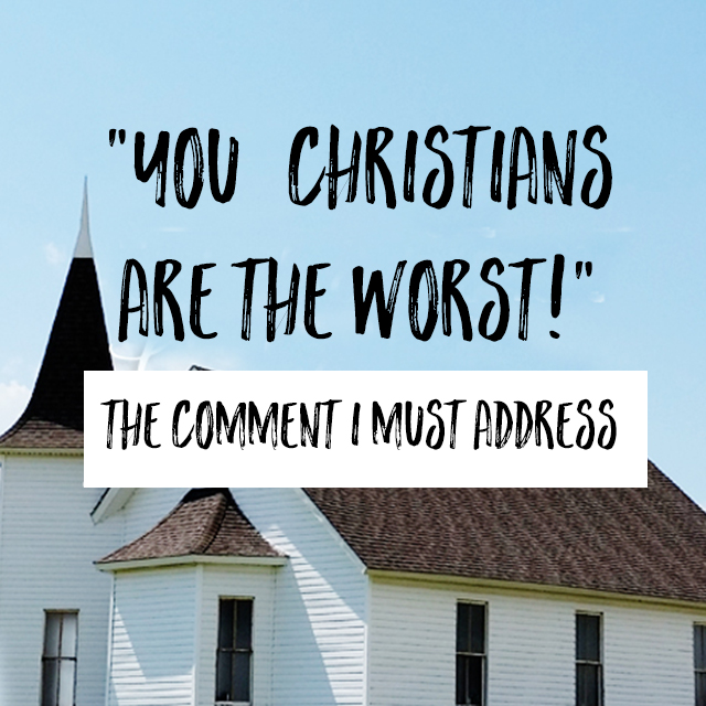 you-christians-are-the-worst-the-comment