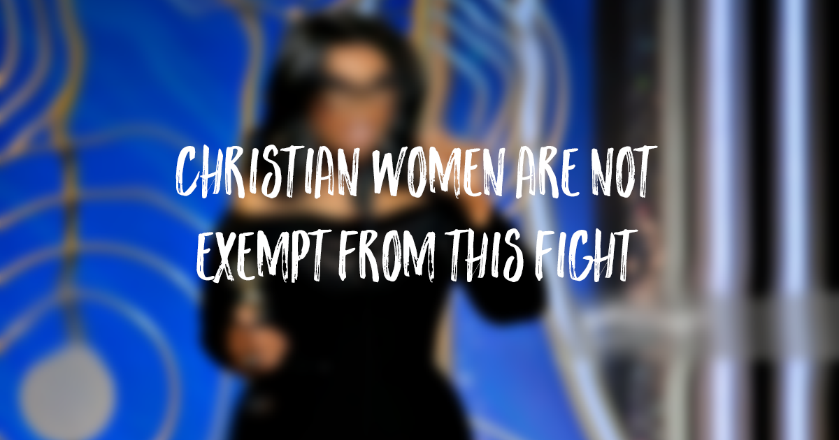 Christian Women Are Not Exempt From This Fight
